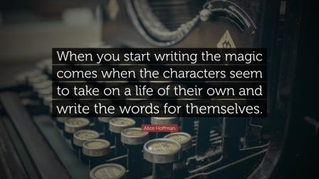 382510-Alice-Hoffman-Quote-When-you-start-writing-the-magic-comes-when